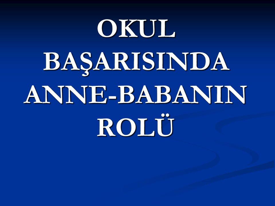 OKUL BAŞARISINDA ANNE-BABANIN ROLÜ