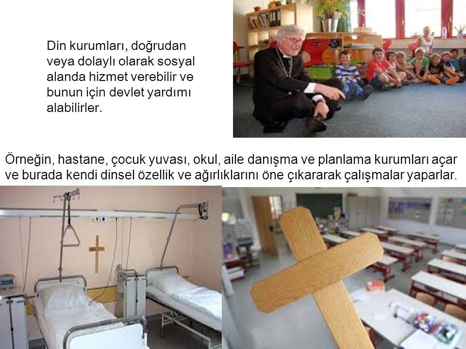 Din kurumları, doğrudan veya dolaylı olarak sosyal alanda hizmet verebilir ve bunun için devlet yardımı alabilirler. Örneğin, hastane, çocuk yuvası, o