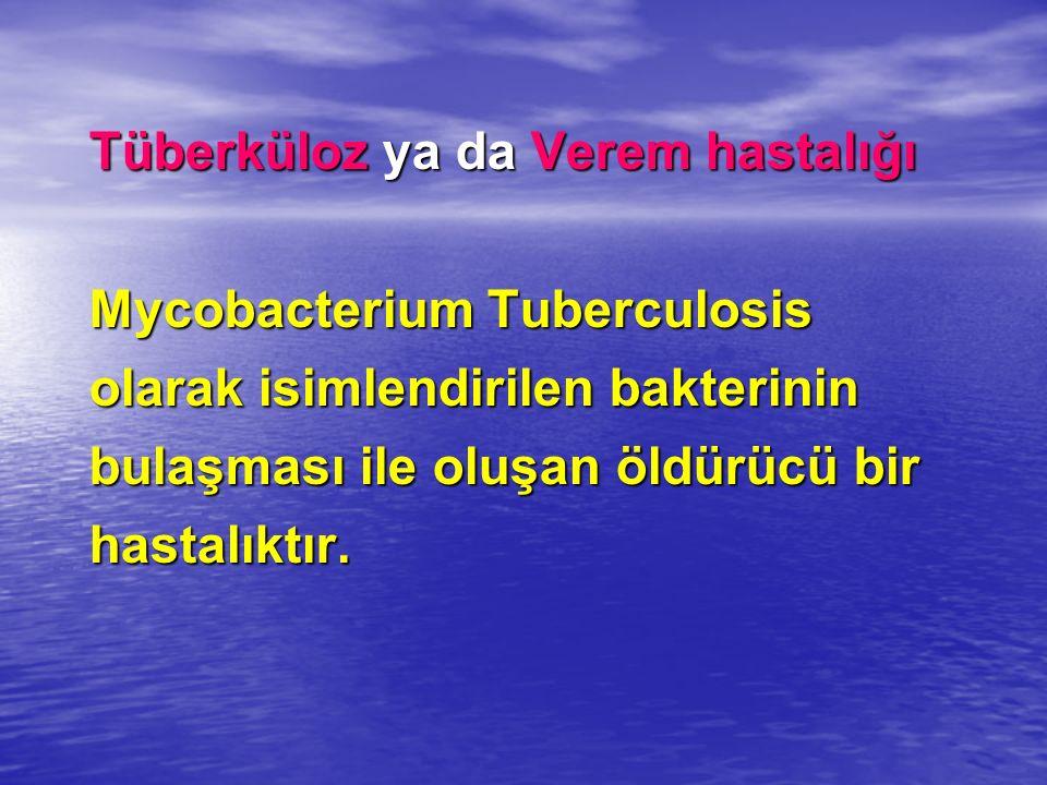 Tüberküloz ya da Verem hastalığı Mycobacterium Tuberculosis olarak isimlendirilen bakterinin bulaşması ile oluşan öldürücü bir hastalıktır.