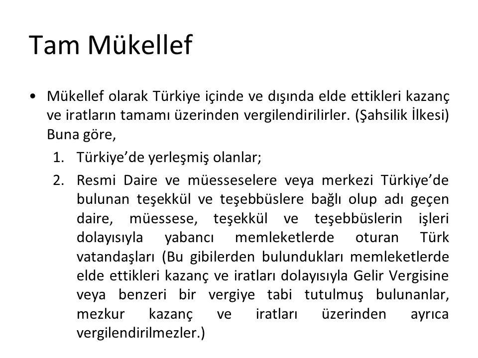 Tam Mükellef Türkiye'de yerleşmeden maksadın ne olduğu ise aynı Kanunun (GVK) 4.