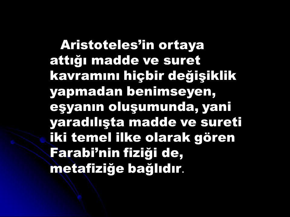 Aristoteles'in ortaya attığı madde ve suret kavramını hiçbir değişiklik yapmadan benimseyen, eşyanın oluşumunda, yani yaradılışta madde ve sureti iki