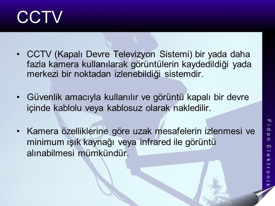CCTV CCTV (Kapalı Devre Televizyon Sistemi) bir yada daha fazla kamera kullanılarak görüntülerin kaydedildiği yada merkezi bir noktadan izlenebildiği