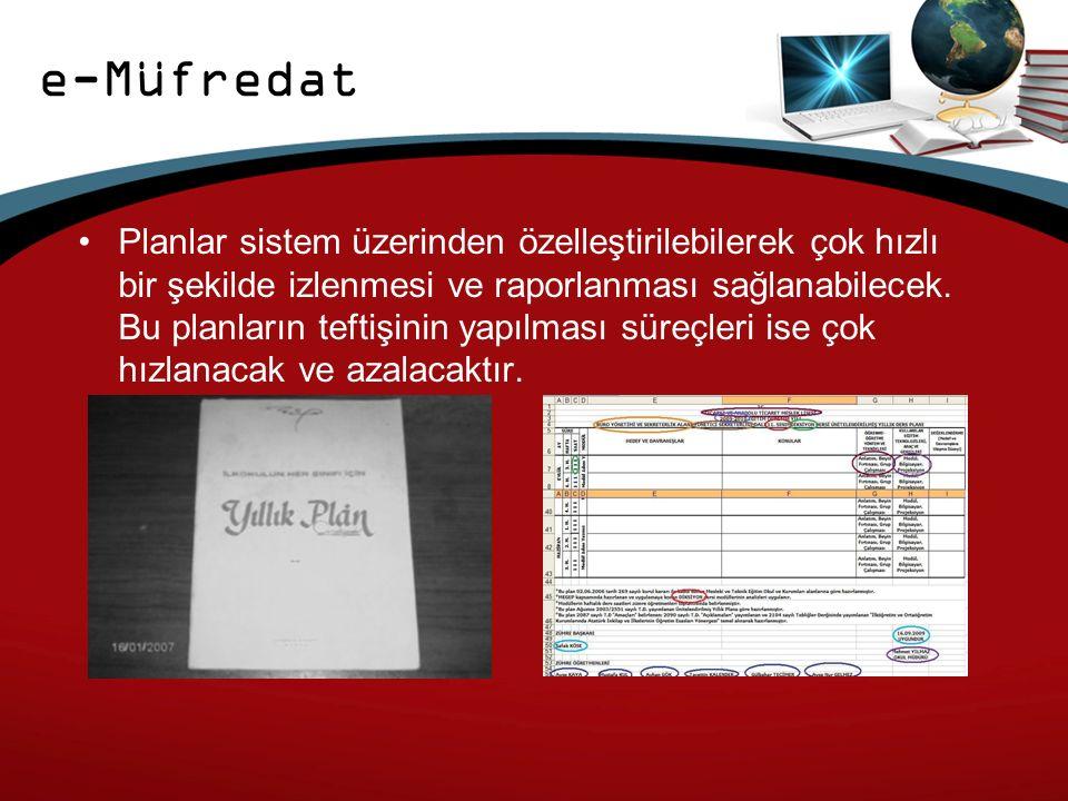 e-Müfredat Planlar sistem üzerinden özelleştirilebilerek çok hızlı bir şekilde izlenmesi ve raporlanması sağlanabilecek.