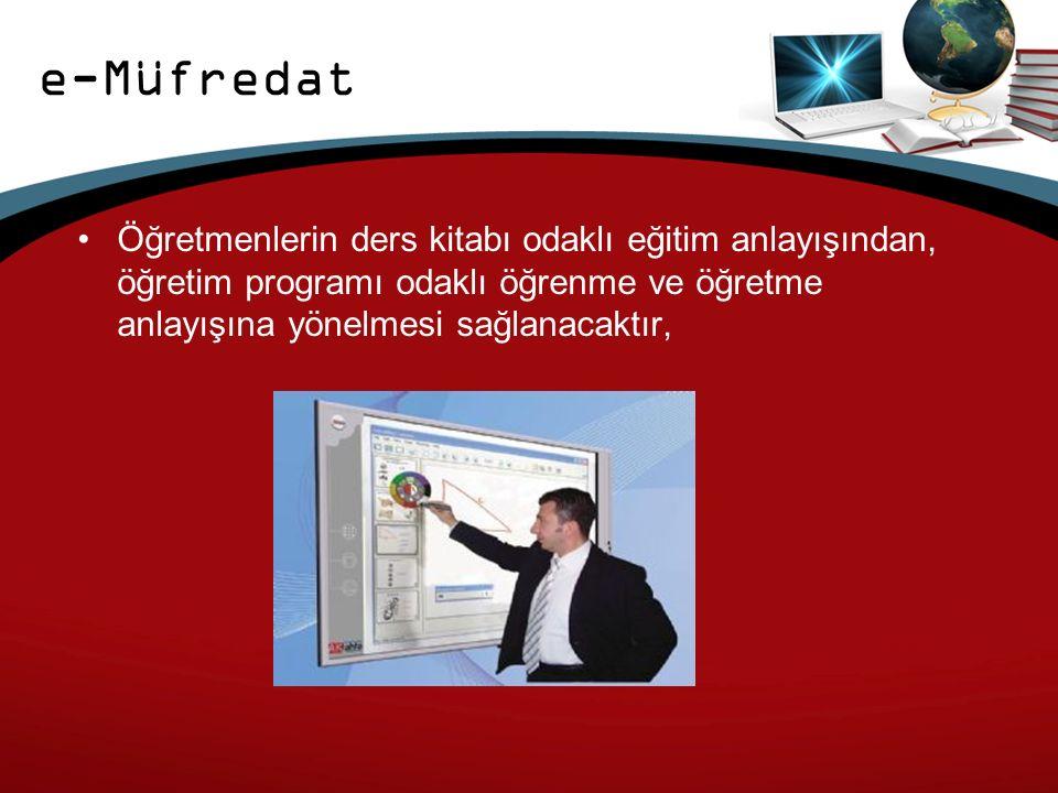 e-Müfredat Öğretmenlerin ders kitabı odaklı eğitim anlayışından, öğretim programı odaklı öğrenme ve öğretme anlayışına yönelmesi sağlanacaktır,