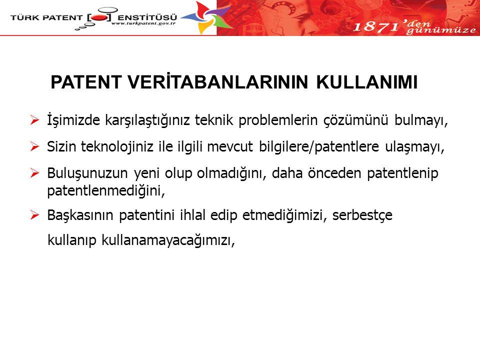  İşimizde karşılaştığınız teknik problemlerin çözümünü bulmayı,  Sizin teknolojiniz ile ilgili mevcut bilgilere/patentlere ulaşmayı,  Buluşunuzun yeni olup olmadığını, daha önceden patentlenip patentlenmediğini,  Başkasının patentini ihlal edip etmediğimizi, serbestçe kullanıp kullanamayacağımızı, PATENT VERİTABANLARININ KULLANIMI