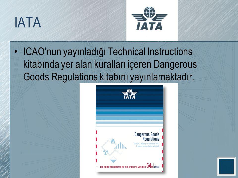 IATA ICAO'nun yayınladığı Technical Instructions kitabında yer alan kuralları içeren Dangerous Goods Regulations kitabını yayınlamaktadır.