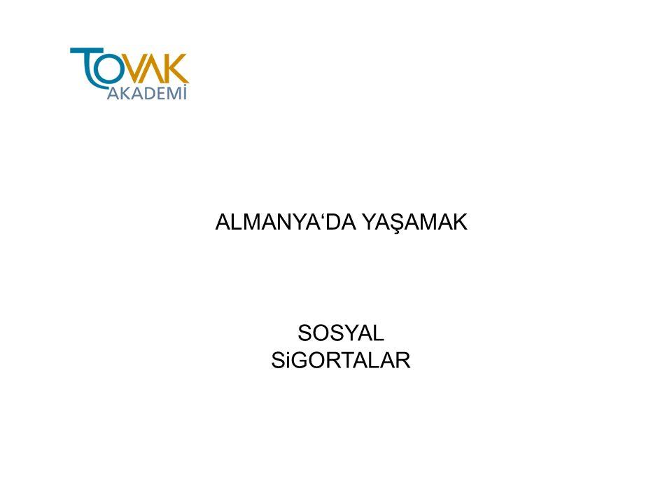 ALMANYA'DA YAŞAMAK SOSYAL SiGORTALAR