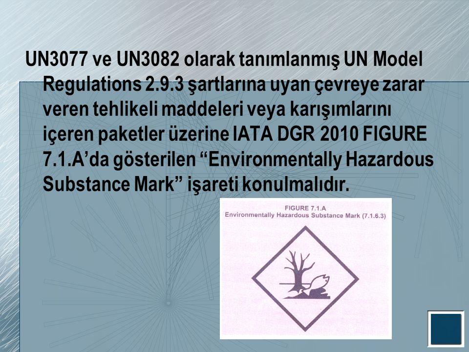 UN3077 ve UN3082 olarak tanımlanmış UN Model Regulations 2.9.3 şartlarına uyan çevreye zarar veren tehlikeli maddeleri veya karışımlarını içeren paket