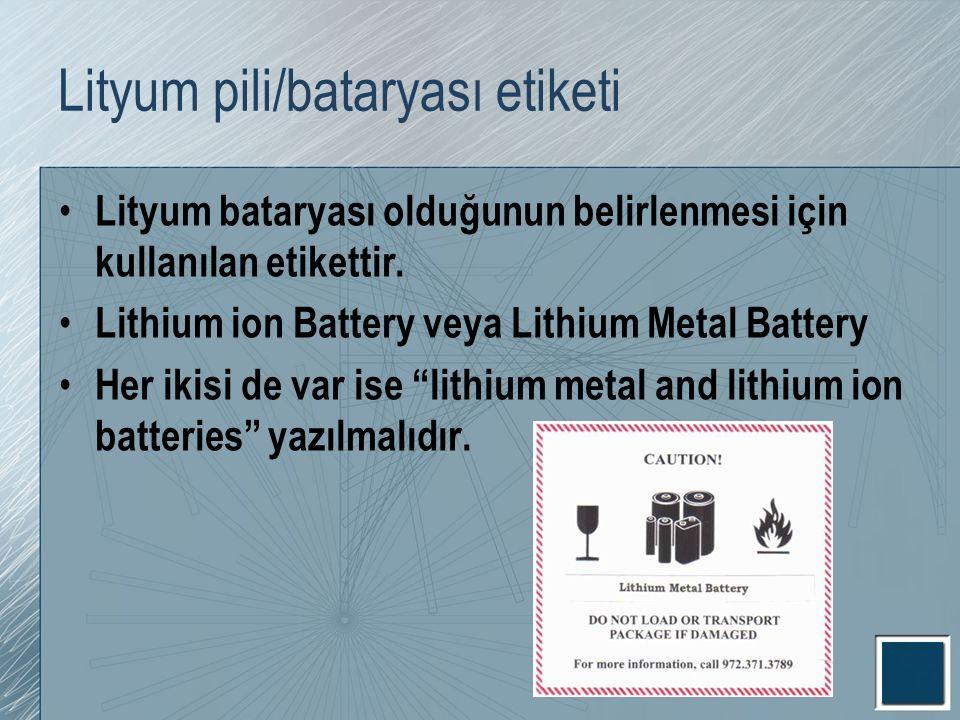 Lityum pili/bataryası etiketi Lityum bataryası olduğunun belirlenmesi için kullanılan etikettir. Lithium ion Battery veya Lithium Metal Battery Her ik