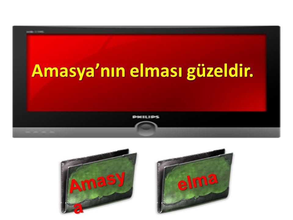 Amasya'nın elması güzeldir. Amasy a elma