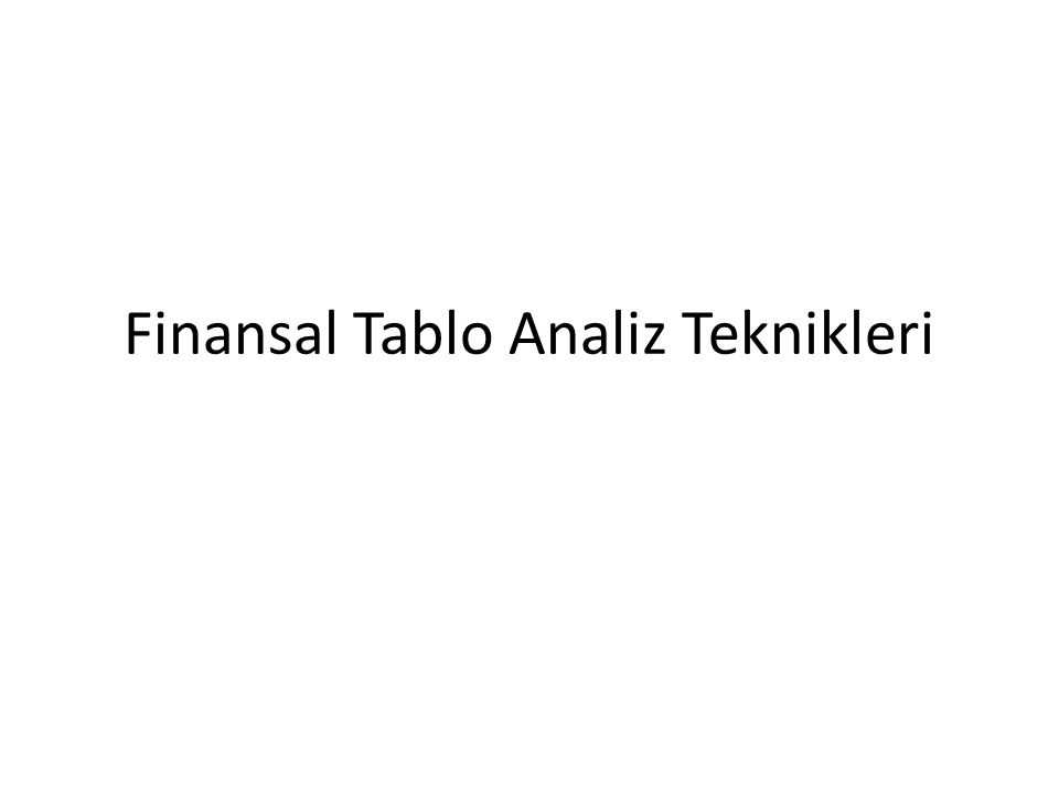 Finansal Tablo Analiz Teknikleri