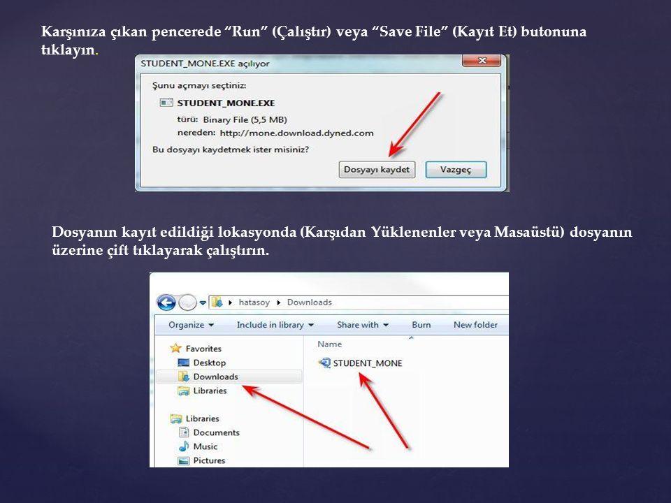 """Karşınıza çıkan pencerede """"Run"""" (Çalıştır) veya """"Save File"""" (Kayıt Et) butonuna tıklayın. Dosyanın kayıt edildiği lokasyonda (Karşıdan Yüklenenler vey"""