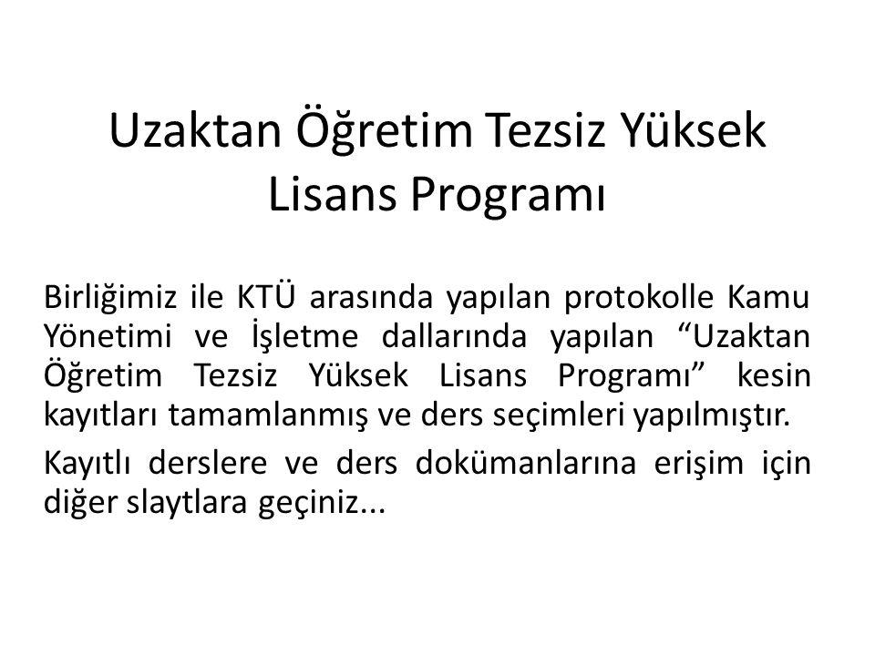 """Uzaktan Öğretim Tezsiz Yüksek Lisans Programı Birliğimiz ile KTÜ arasında yapılan protokolle Kamu Yönetimi ve İşletme dallarında yapılan """"Uzaktan Öğre"""