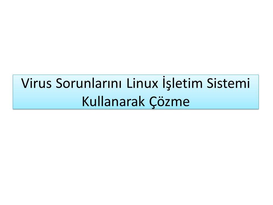 Virus Sorunlarını Linux İşletim Sistemi Kullanarak Çözme