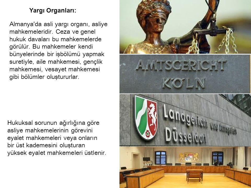 Yargı Organları: Almanya da asli yargı organı, asliye mahkemeleridir.