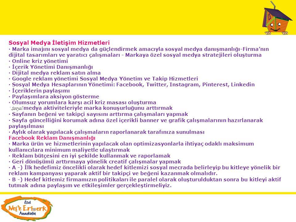 Neşe Erberk Eğitim Kurumları – Jupiter Medya Reklam Ajansı Teklifi Ajans Hizmetleri; Sözleşme süresince belirlenen ücrete dahil olan işlerin listesi;