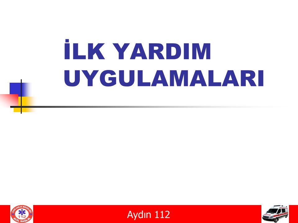 İLK YARDIM UYGULAMALARI Aydın 112