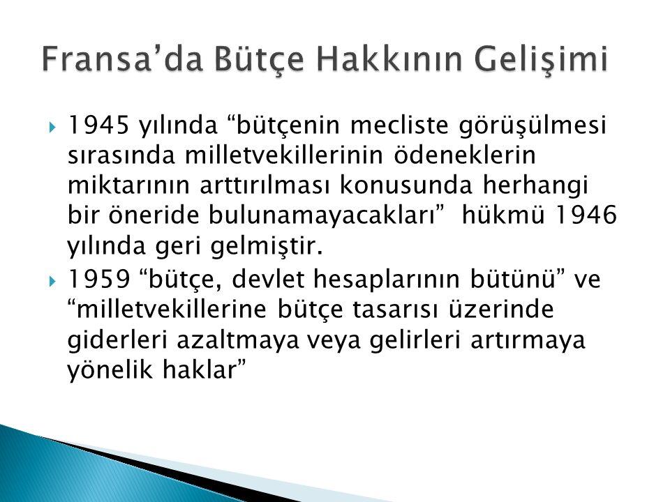 """ 1945 yılında """"bütçenin mecliste görüşülmesi sırasında milletvekillerinin ödeneklerin miktarının arttırılması konusunda herhangi bir öneride bulunama"""