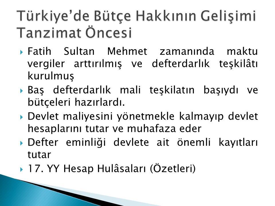  Fatih Sultan Mehmet zamanında maktu vergiler arttırılmış ve defterdarlık teşkilâtı kurulmuş  Baş defterdarlık mali teşkilatın başıydı ve bütçeleri