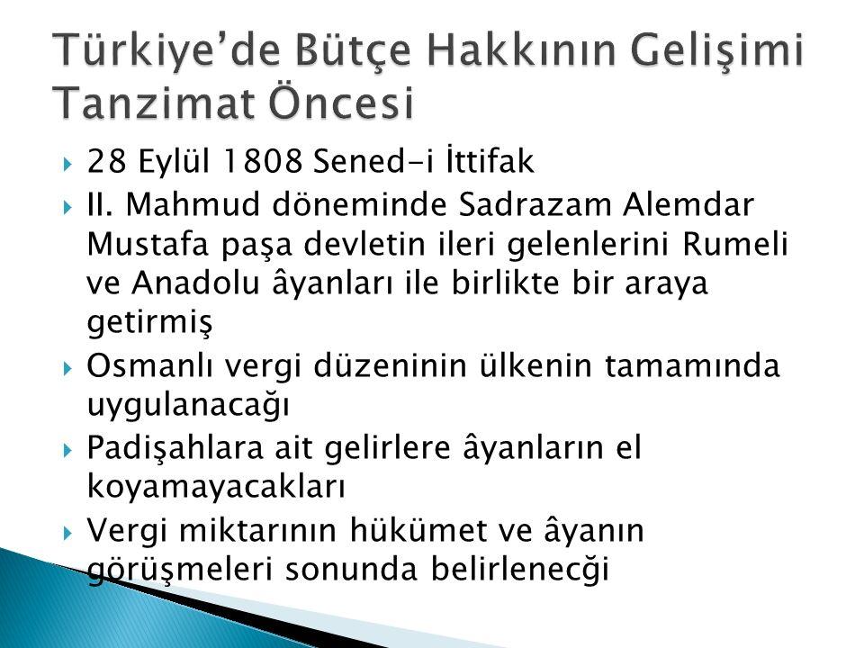  28 Eylül 1808 Sened-i İttifak  II. Mahmud döneminde Sadrazam Alemdar Mustafa paşa devletin ileri gelenlerini Rumeli ve Anadolu âyanları ile birlikt