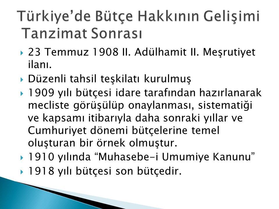  23 Temmuz 1908 II. Adülhamit II. Meşrutiyet ilanı.  Düzenli tahsil teşkilatı kurulmuş  1909 yılı bütçesi idare tarafından hazırlanarak mecliste gö
