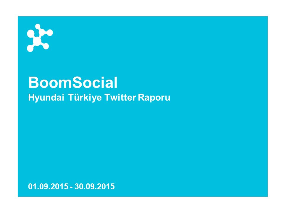 BoomSocial Hyundai Türkiye Twitter Raporu 01.09.2015 - 30.09.2015