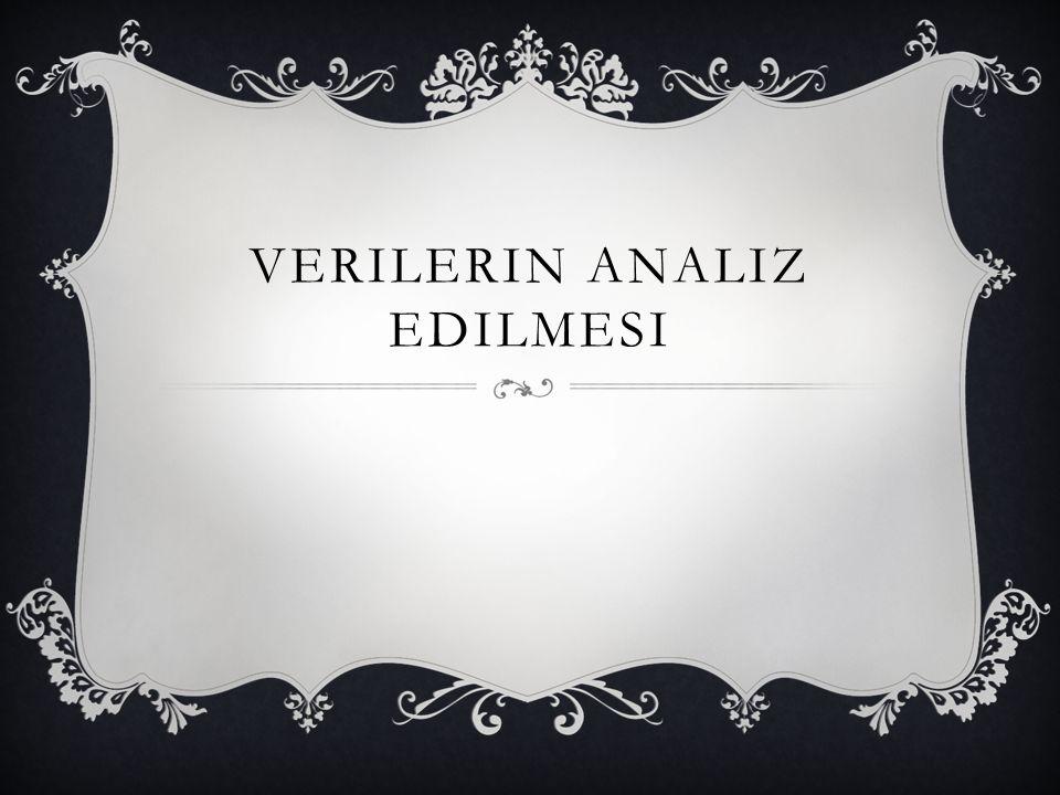 VERILERIN ANALIZ EDILMESI