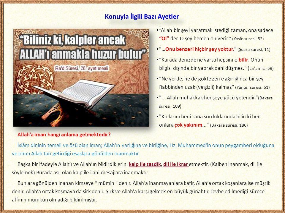 Allah'a iman hangi anlama gelmektedir? İslâm dininin temeli ve özü olan iman; Allah'ın varlığına ve birliğine, Hz. Muhammed'in onun peygamberi olduğun