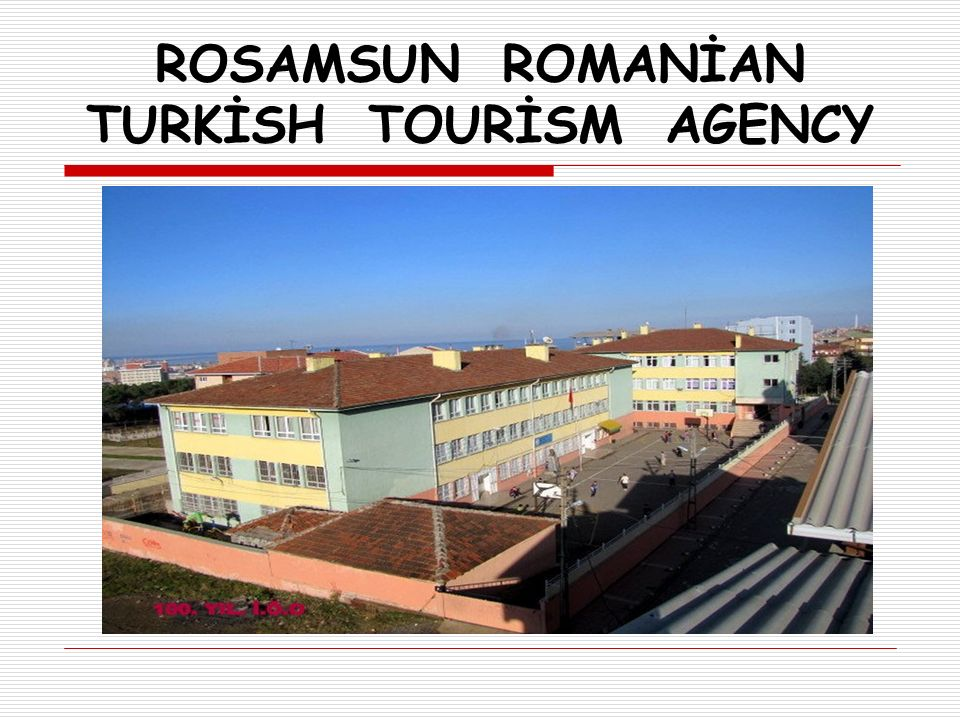 ROSAMSUN ROMANİAN TURKİSH TOURİSM AGENCY