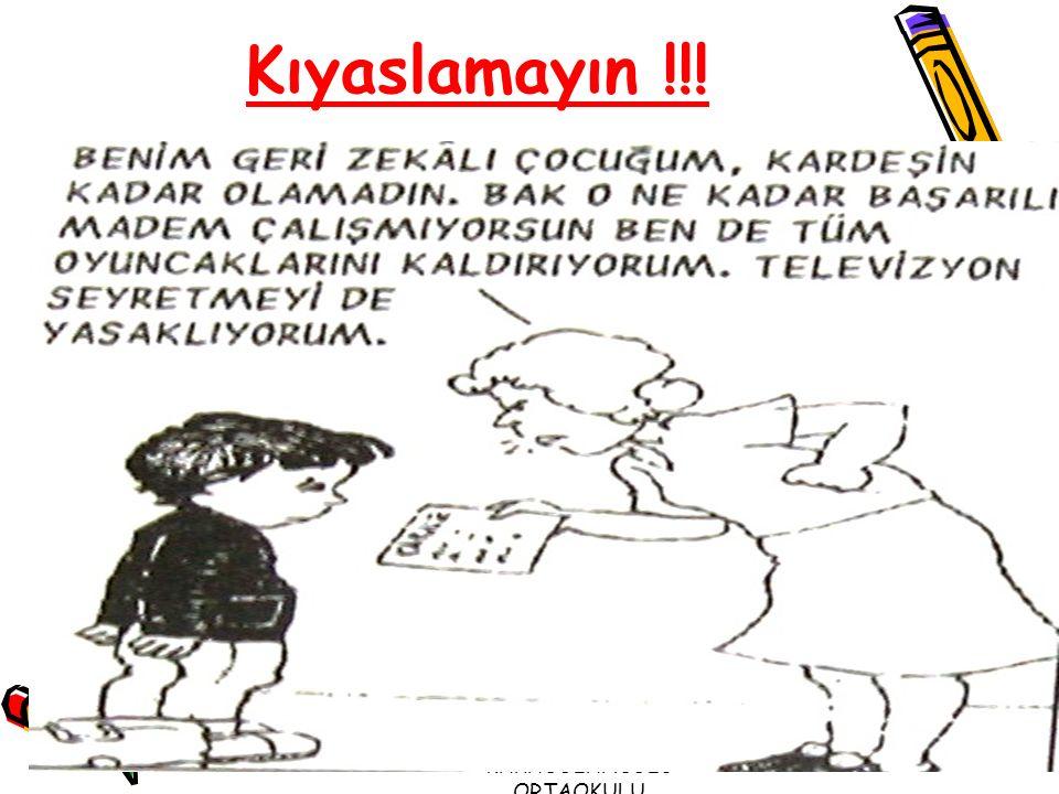 ŞEHİT ALBAY İBRAHİM KARAOĞLANOĞLU ORTAOKULU 15 Kıyaslamayın !!!