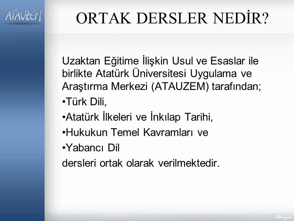 ORTAK DERSLER NEDİR? Uzaktan Eğitime İlişkin Usul ve Esaslar ile birlikte Atatürk Üniversitesi Uygulama ve Araştırma Merkezi (ATAUZEM) tarafından; Tür
