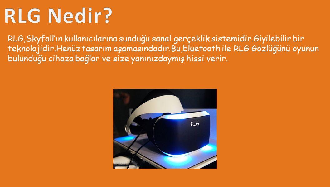 RLG,Skyfall'ın kullanıcılarına sunduğu sanal gerçeklik sistemidir.Giyilebilir bir teknolojidir.Henüz tasarım aşamasındadır.Bu,bluetooth ile RLG Gözlüğünü oyunun bulunduğu cihaza bağlar ve size yanınızdaymış hissi verir.