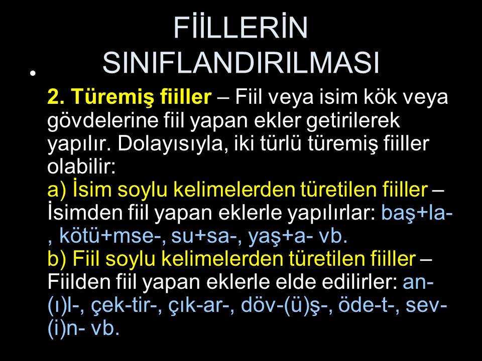 FİİLLERİN SINIFLANDIRILMASI 2.