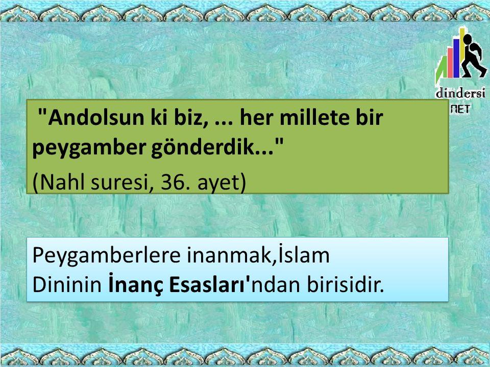 Andolsun ki biz,...her millete bir peygamber gönderdik... (Nahl suresi, 36.