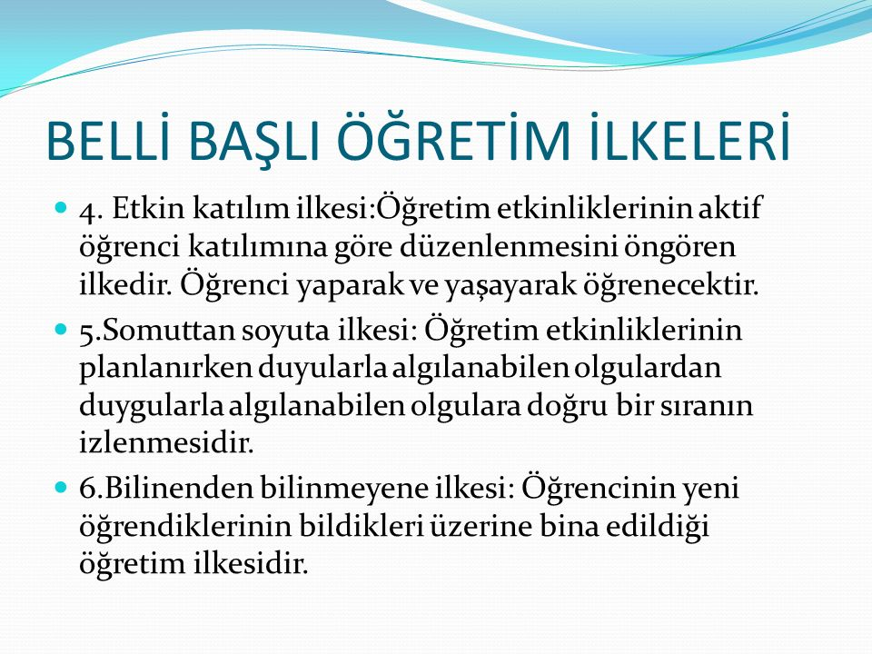 BELLİ BAŞLI ÖĞRETİM İLKELERİ 4.