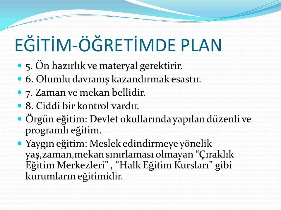 EĞİTİM-ÖĞRETİMDE PLAN 5.Ön hazırlık ve materyal gerektirir.