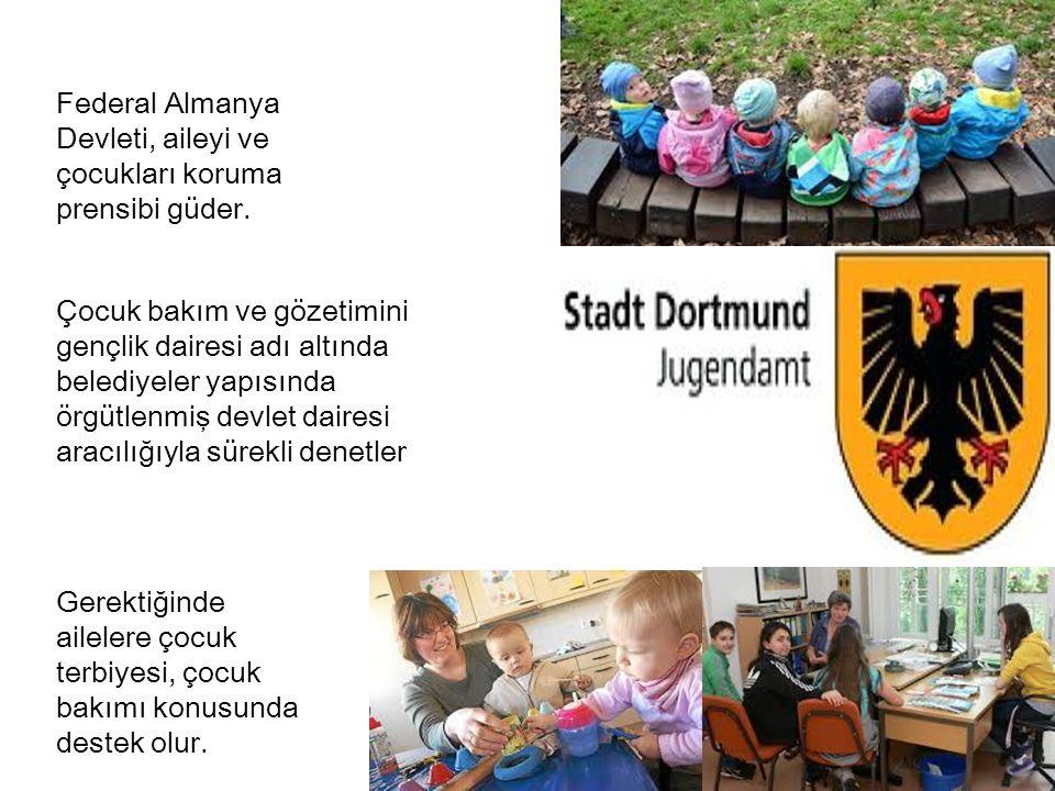 Federal Almanya Devleti, aileyi ve çocukları koruma prensibi güder. Çocuk bakım ve gözetimini gençlik dairesi adı altında belediyeler yapısında örgütl