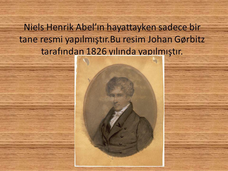 Niels Henrik Abel'ın hayattayken sadece bir tane resmi yapılmıştır.Bu resim Johan Gørbitz tarafından 1826 yılında yapılmıştır.
