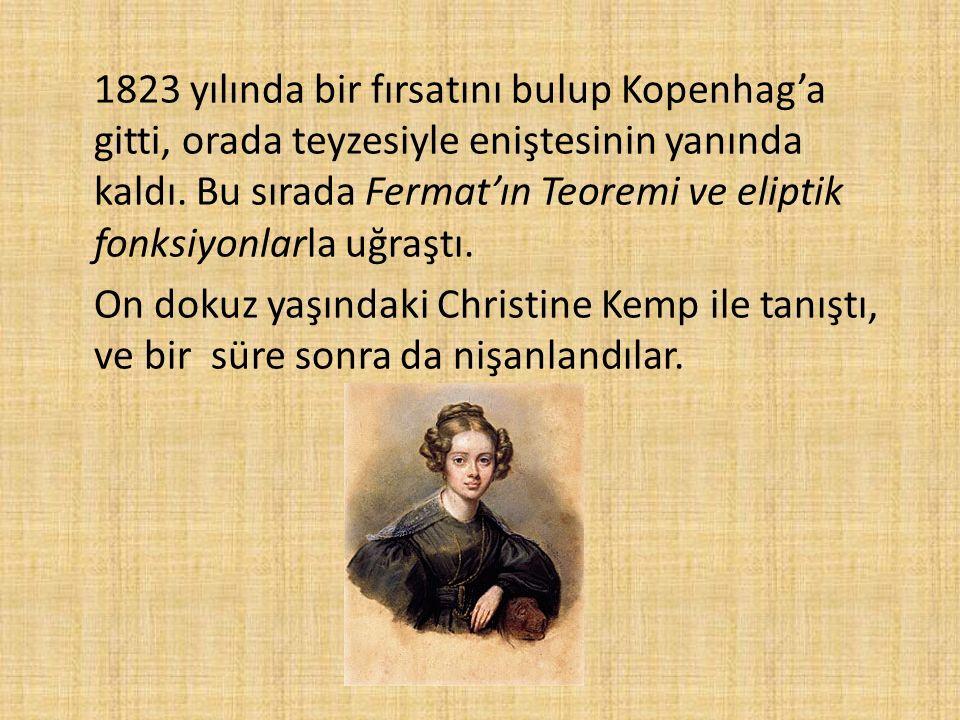 1823 yılında bir fırsatını bulup Kopenhag'a gitti, orada teyzesiyle eniştesinin yanında kaldı. Bu sırada Fermat'ın Teoremi ve eliptik fonksiyonlarla u