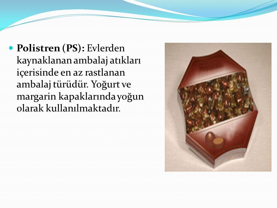 Polistren (PS): Evlerden kaynaklanan ambalaj atıkları içerisinde en az rastlanan ambalaj türüdür. Yoğurt ve margarin kapaklarında yoğun olarak kullanı