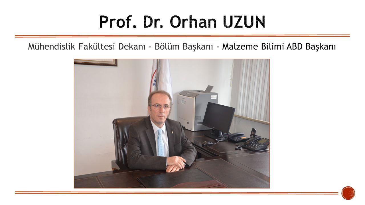 Mühendislik Fakültesi Dekanı - Bölüm Başkanı - Malzeme Bilimi ABD Başkanı