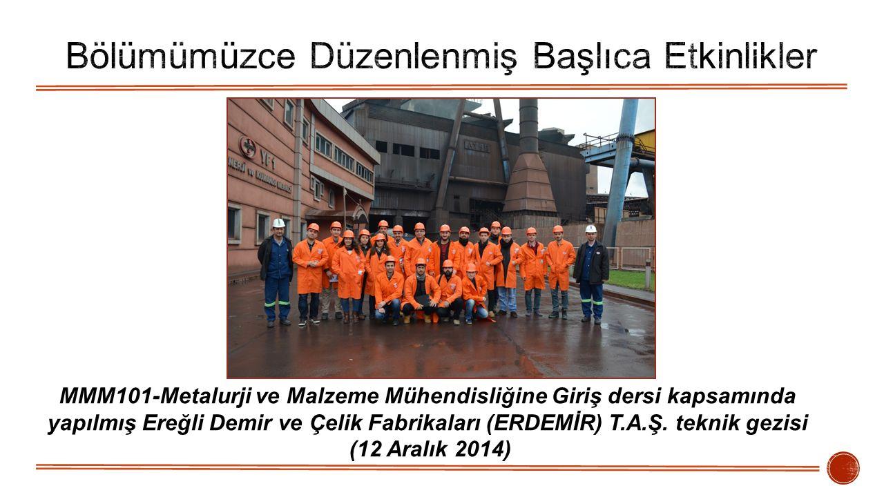MMM101-Metalurji ve Malzeme Mühendisliğine Giriş dersi kapsamında yapılmış Ereğli Demir ve Çelik Fabrikaları (ERDEMİR) T.A.Ş.