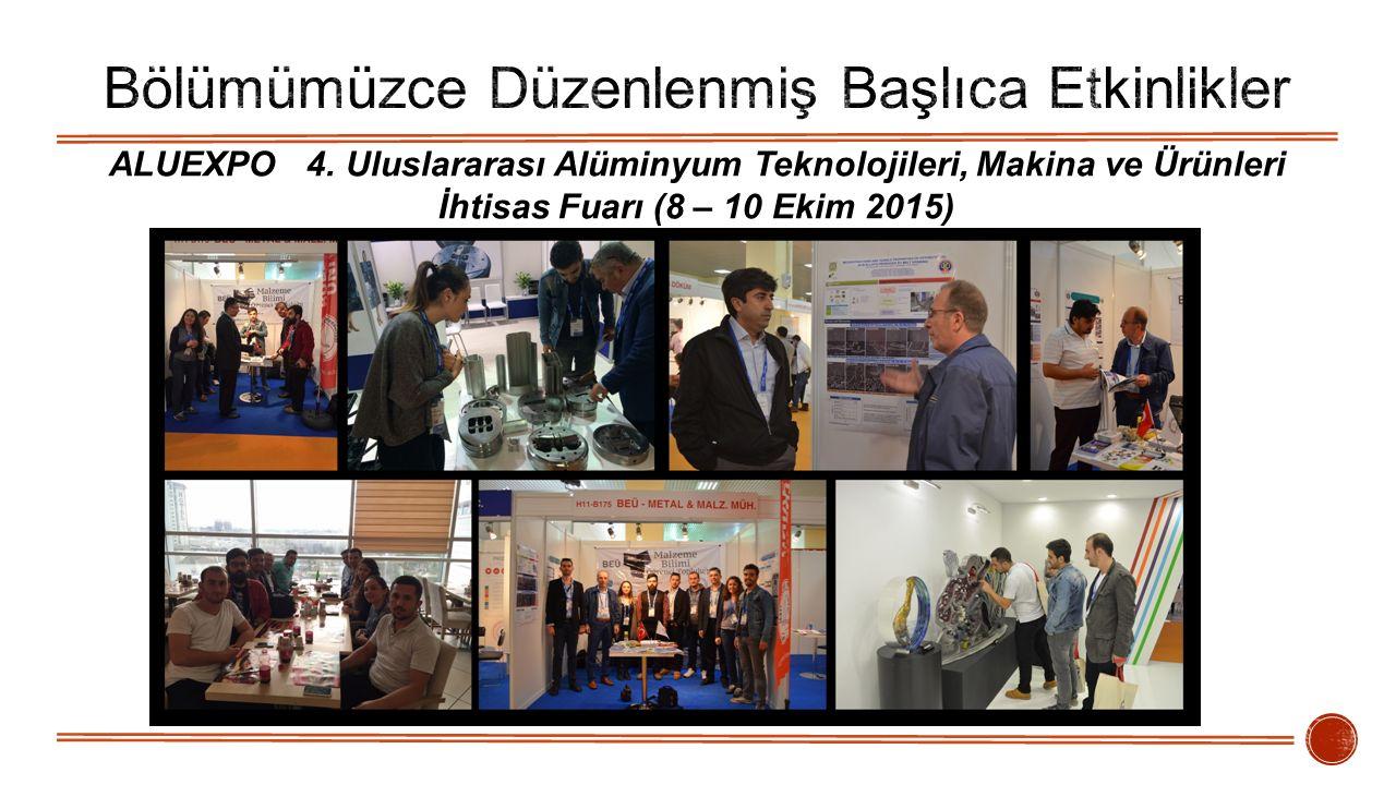 ALUEXPO 4. Uluslararası Alüminyum Teknolojileri, Makina ve Ürünleri İhtisas Fuarı (8 – 10 Ekim 2015)