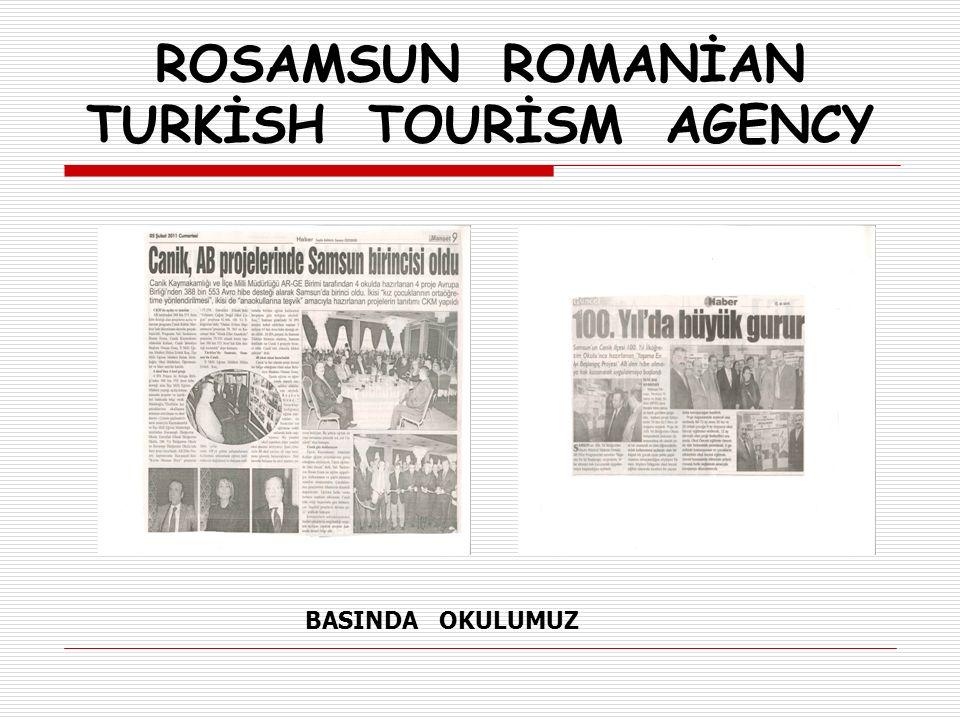 ROSAMSUN ROMANİAN TURKİSH TOURİSM AGENCY SEYAHAT ACENTESİ YETKİLİLERİ İLE ÖĞRENCİLERİMİZİN BULUŞMASI