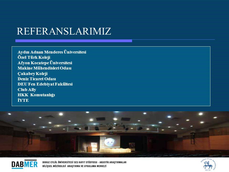 REFERANSLARIMIZ Aydın Adnan Menderes Üniversitesi Özel Türk Koleji Afyon Kocatepe Üniversitesi Makine Mühendisleri Odası Çakabey Koleji Deniz Ticaret