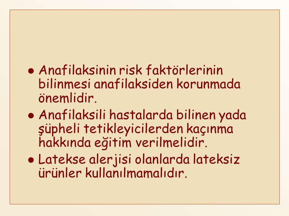 Anafilaksinin risk faktörlerinin bilinmesi anafilaksiden korunmada önemlidir. Anafilaksili hastalarda bilinen yada şüpheli tetikleyicilerden kaçınma h