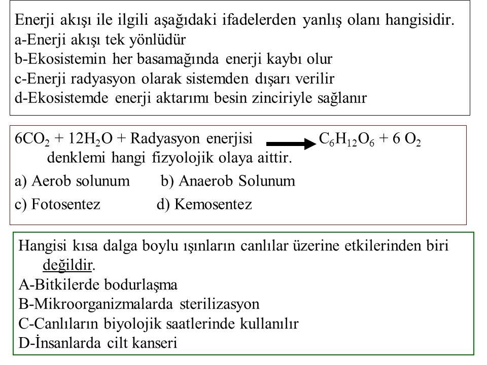 Hangisi ekosistemde üretim miktarını etkileyen faktör olamaz. a) Işık Kalitesib) Işık yoğunluğu c) Işıklanma yönüd) Işıklanma süresi Canlı sistemler,