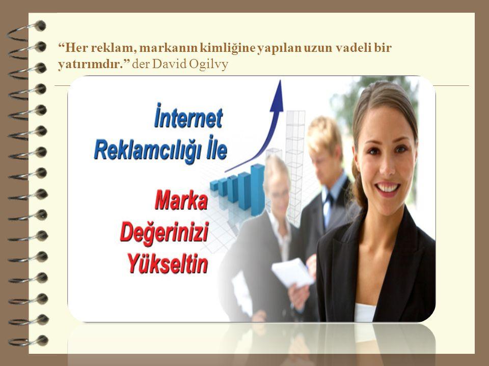 Her reklam, markanın kimliğine yapılan uzun vadeli bir yatırımdır. der David Ogilvy