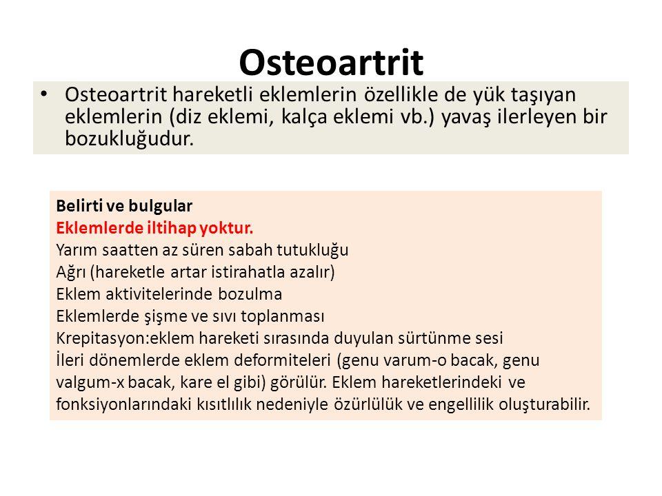 Osteoartrit Osteoartrit hareketli eklemlerin özellikle de yük taşıyan eklemlerin (diz eklemi, kalça eklemi vb.) yavaş ilerleyen bir bozukluğudur.