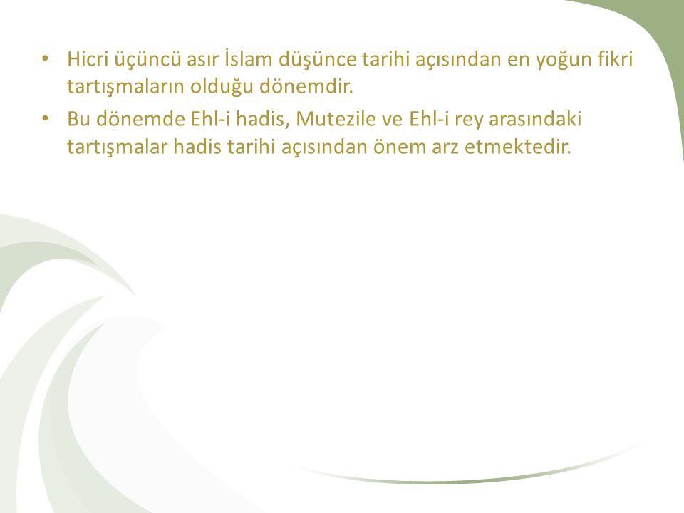 Hicri üçüncü asır İslam düşünce tarihi açısından en yoğun fikri tartışmaların olduğu dönemdir. Bu dönemde Ehl-i hadis, Mutezile ve Ehl-i rey arasındak